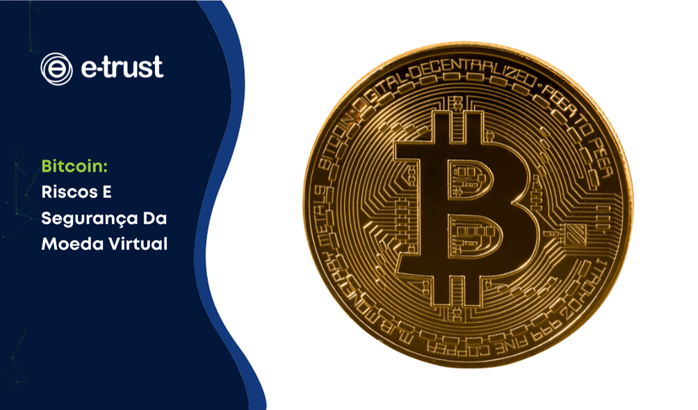 Bitcoin: Riscos E Segurança Da Moeda Virtual
