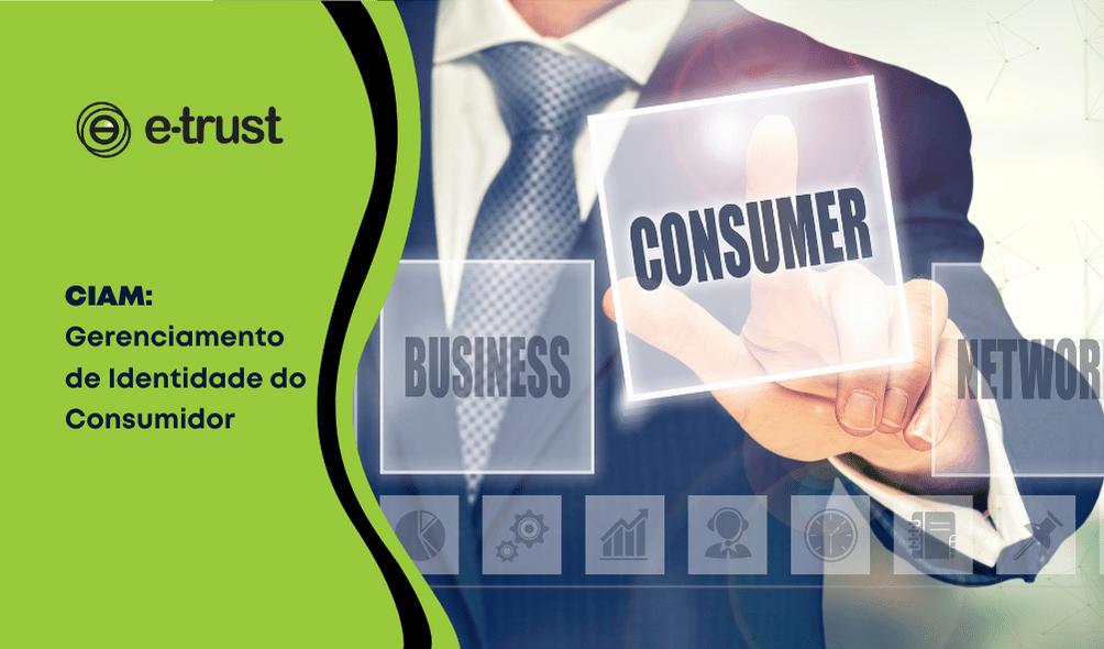 CIAM: Gerenciamento de Identidade do Consumidor