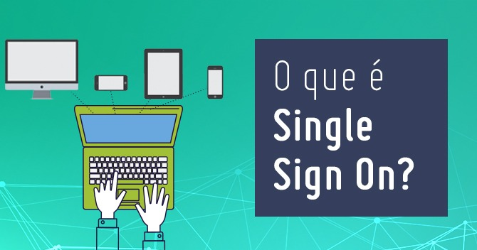 O que é SSO ou Single Sign-On?