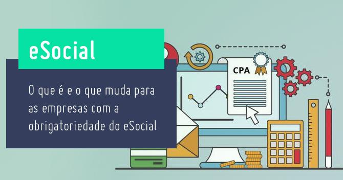 eSocial: o que é e o que muda para as empresas com a obrigatoriedade do eSocial
