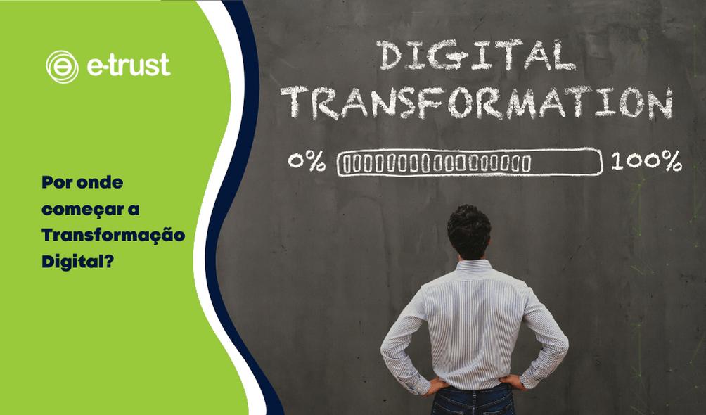Por onde começar a Transformação Digital?
