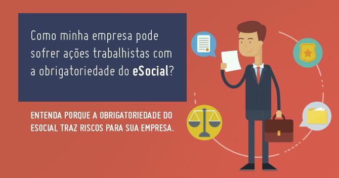 Como minha empresa pode sofrer ações trabalhistas com a obrigatoriedade do eSocial?