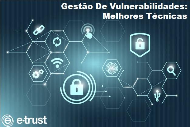 Gestão De Vulnerabilidades: Melhores Técnicas