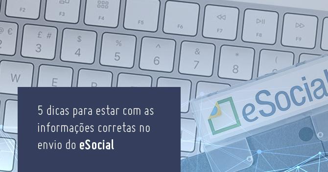 5 dicas para estar com as informações corretas no envio do eSocial