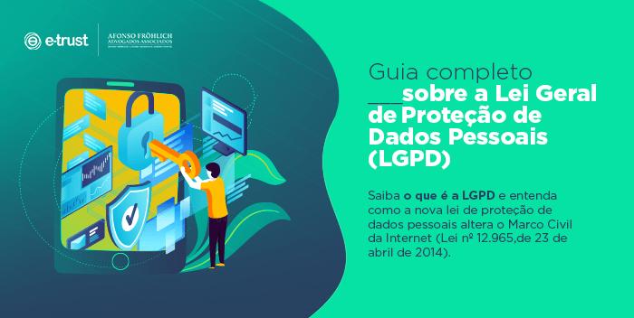Como a LGPD impacta e modifica as ações das empresas brasileiras?