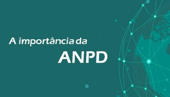 A importância da ANPD
