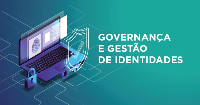 Governança e Gestão de Identidades