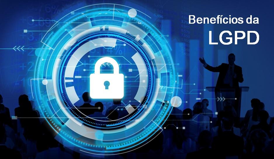 Os principais benefícios da LGPD