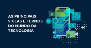 As_Principais_Siglas_e_Termos_do_mundo_da_tecnologia.png