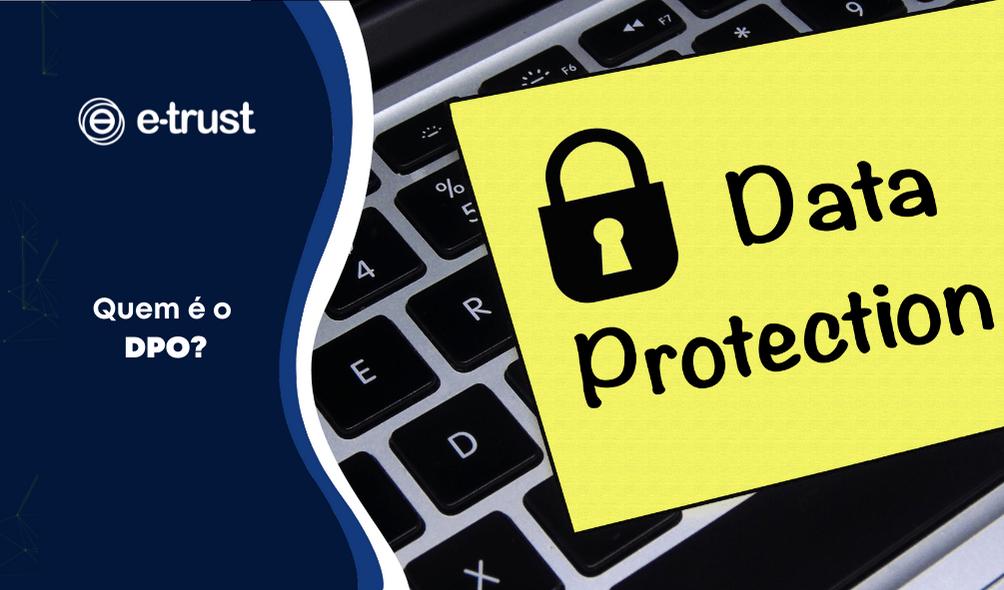 Quem é o DPO (Data Protection Officer)?