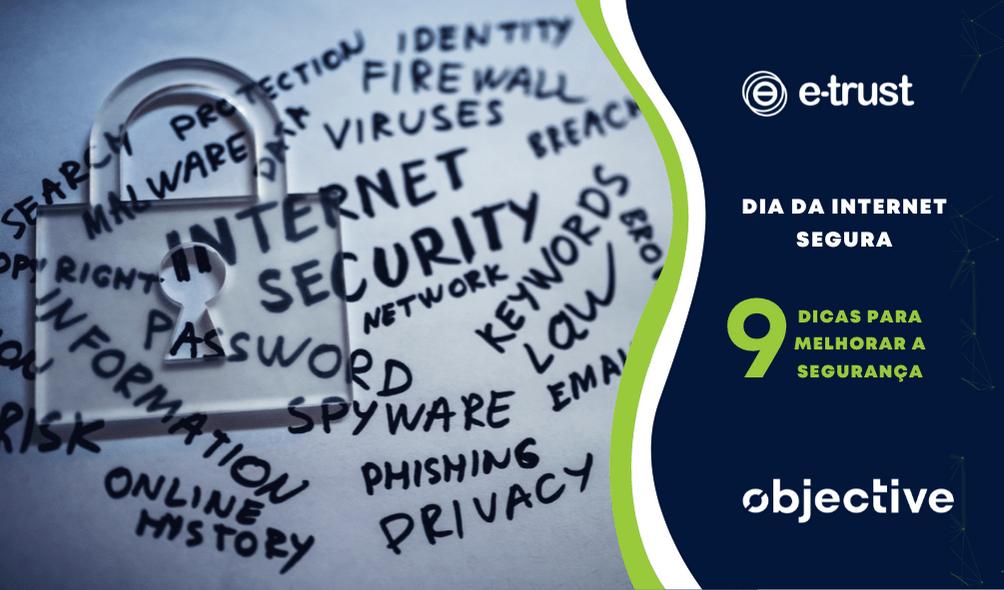 Dia da Internet Segura: 9 dicas para melhorar a segurança