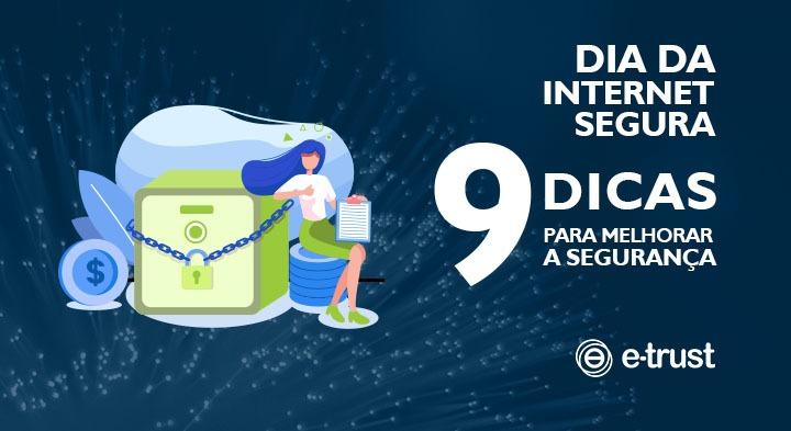 Dia da Internet segura 9 dicas para melhorar a segurança