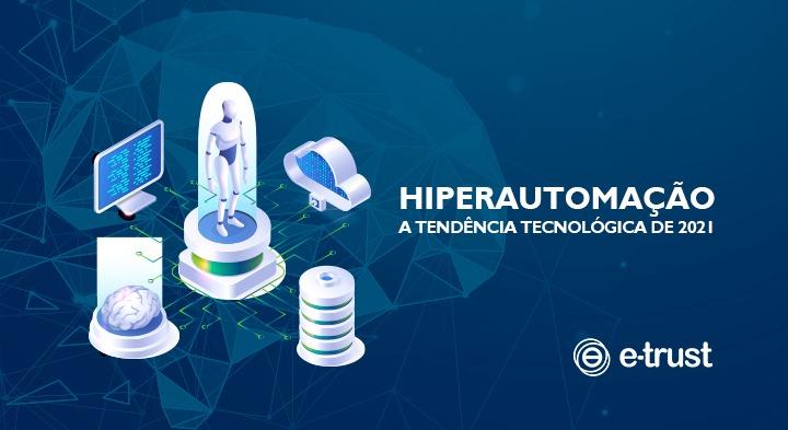 Hiperautomação - A tendência tecnológica de 2021