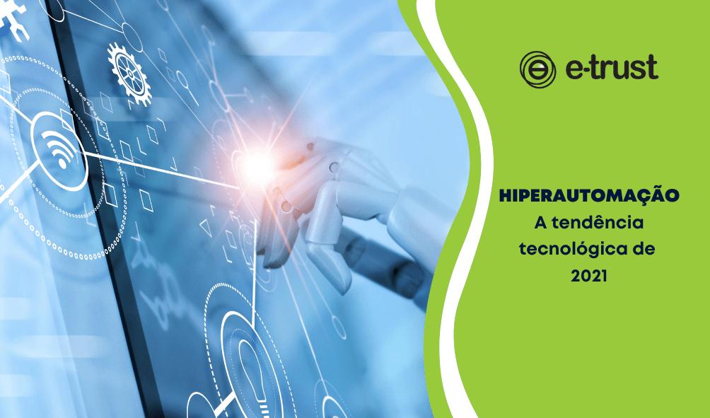 Hiperautomação – A tendência tecnológica de 2021