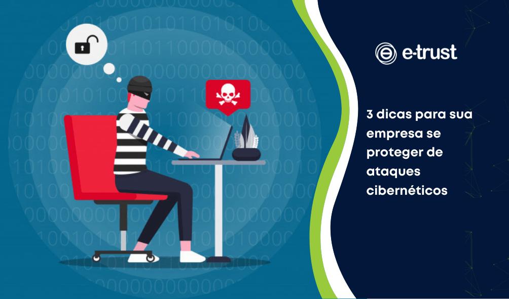 3 dicas para sua empresa se proteger de ataques cibernéticos